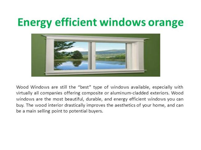 Energy efficient windows orange authorstream - The basics about energy efficient windows ...