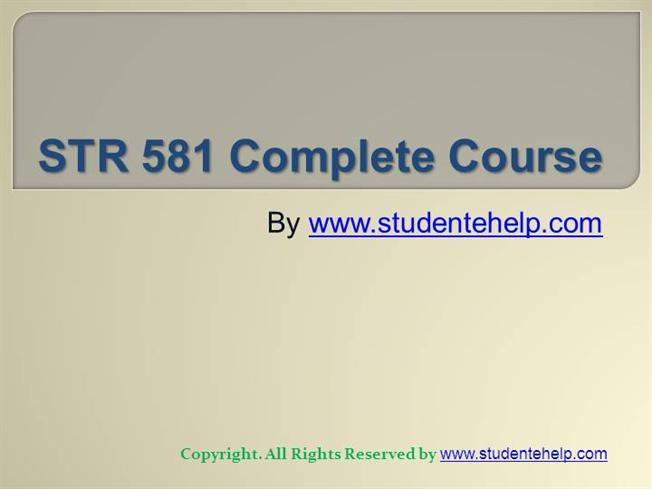 str 581 entire course