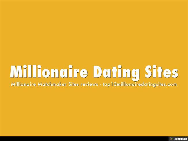 Find a millionaire dating site