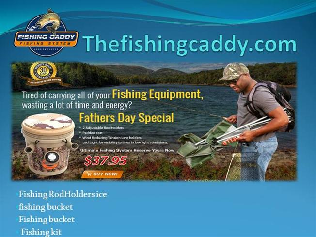 Fishing rod holder bucket from the fishing caddy authorstream for The fishing caddy