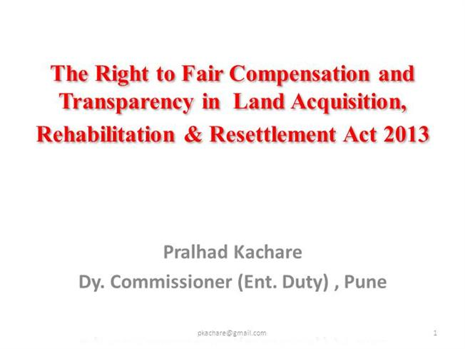 land acquisition act fair compensation and transparency Land acquisition act, 1894, to the extent of acquisition of land covered by part-vii, where awards are passed and compensation is deposited by the posted in litigation news, news, premium and tagged gujarat high court, right to fair compensation and transparency in land acquisition.