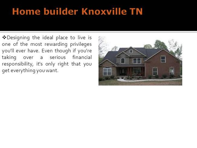 Home builder knoxville tn authorstream for House builders in knoxville tn