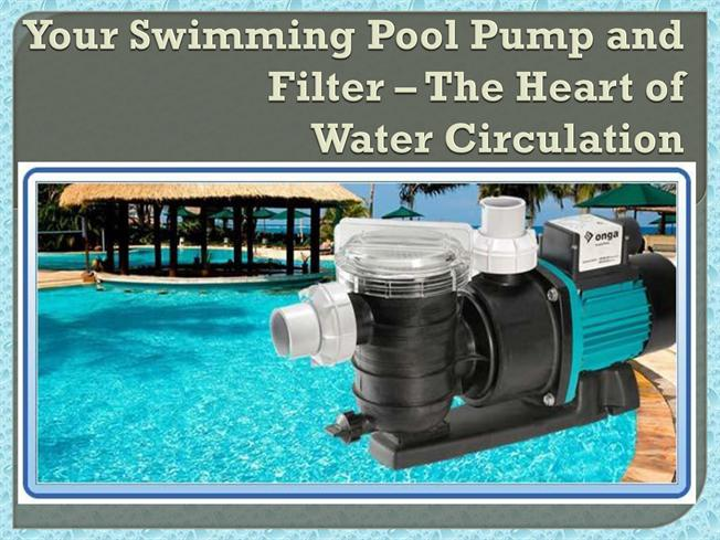 Your Swimming Pool Pump And Filter The Heart Of Water