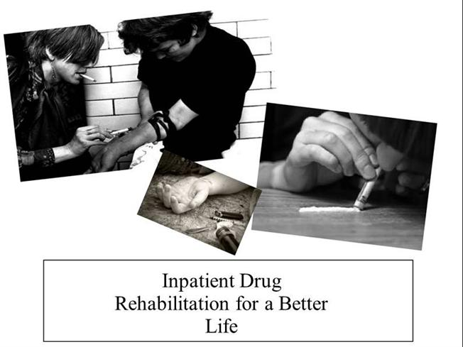 Inpatient Drug Rehabilitation for a Better Life -authorSTREAM