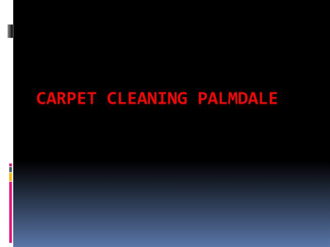 Carpet Cleaning Palmdale 2 Authorstream. Contemporary Business Card Design. Jpmorgan Chase Student Loans. Government Contracting Degree. Stop Foreclosure Process Cash For Old Jewelry. How To Check Propane Level Uhc Aarp Medicare. Essex County Vocational School. 2 Year Bachelor Degree Programs Online. Oklahoma Dental College Social Security In Az