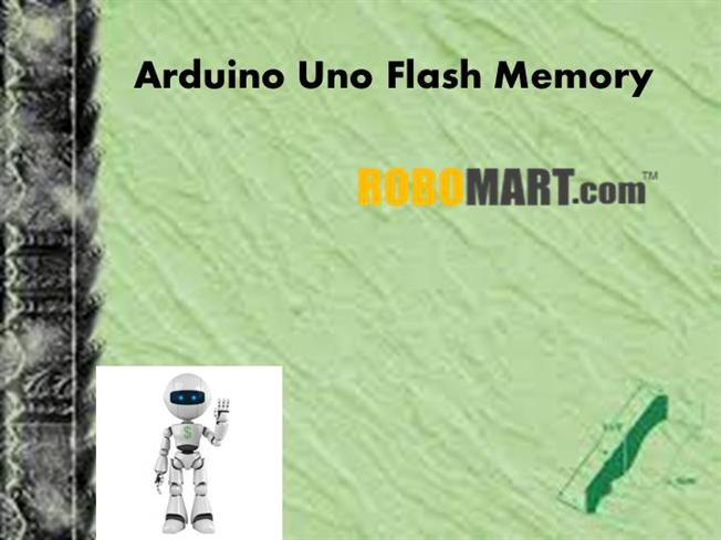 Arduino uno flash memory by robomart authorstream