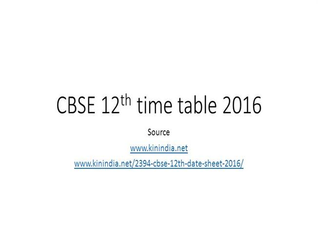 Cbse 12th time table 2016 authorstream for 12th time table 2016