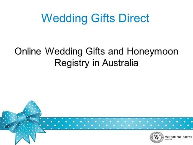 Wedding Gift Ideas Australia : Online Wedding Gifts And Honeymoon Registry in Australia authorSTREAM