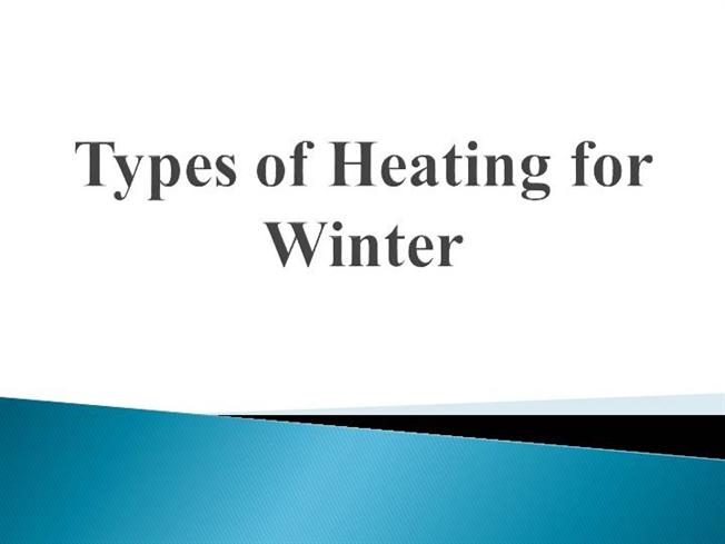 Types Of Heating For Winter Authorstream