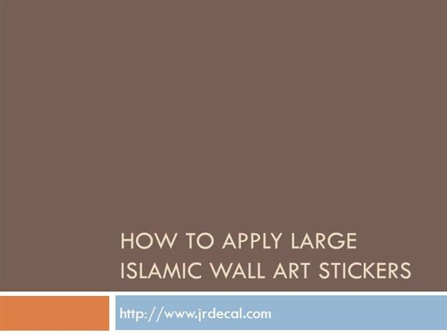 how to apply large islamic wall art stickers authorstream