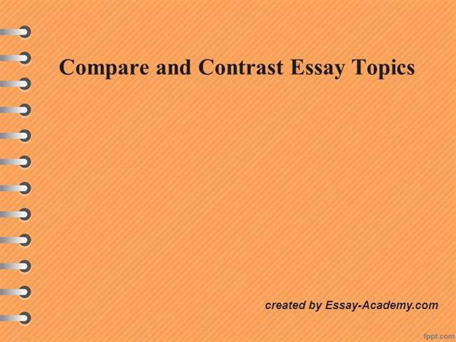 Compare And Contrast Essay Topic