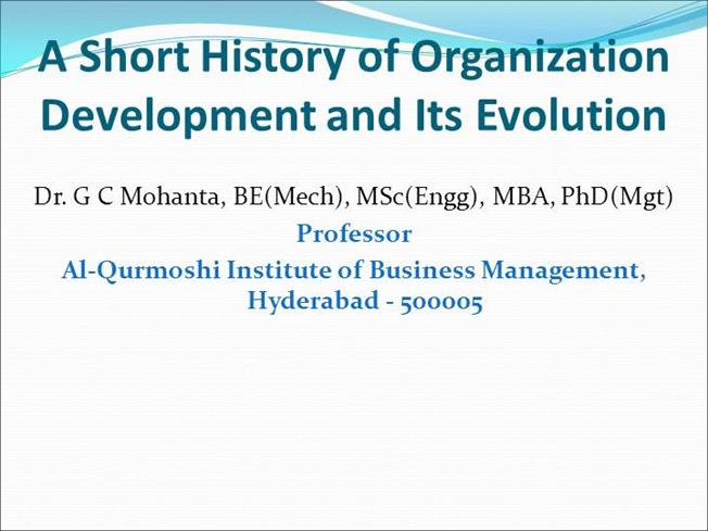 a history of organization development Organization development models: a critical review 29 issn 2057-5238 keywords: organization development, organizational learning, learning organization.