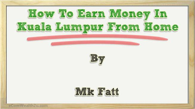 How To Earn Money In Kuala Lumpur From Home Authorstream