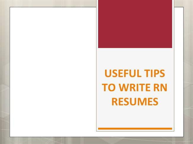 useful tips to write rn resumes authorstream