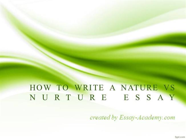 the nurture and nature views education essay Relationship between nurture and nature and what the role of the educated man  is in society  john locke, in an essay concerning human understanding   education that he can only provide general views on the proper education of a.