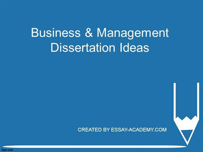 Business management dissertation topic ideas