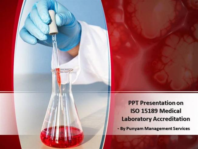 Ppt Presentation Iso 15189 For Medical Laboratory
