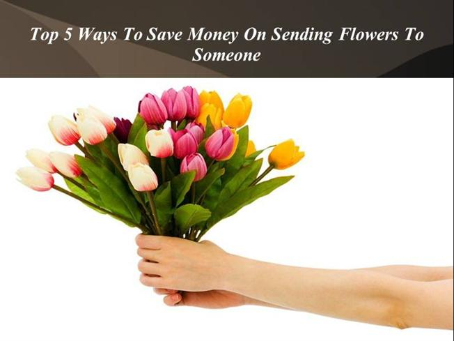 Top 5 Ways to Save Money on Sending Flowers to Someone ...