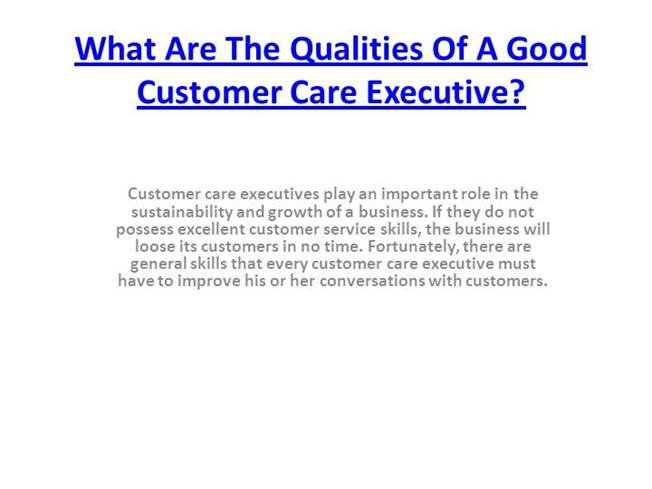 what are the qualities of a good customer care executive