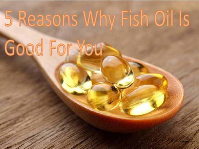 5 Reasons Why Fish Oil Is Good For You Authorstream