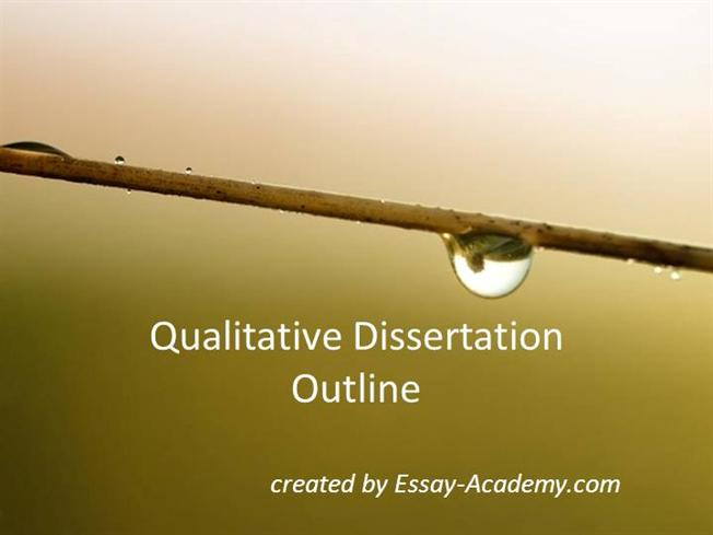 qualitative dissertations outline Outline of main stages in the dissertation proposal • semesters 1 and 2: courses in translation and interpreting studies and the international context and translation and interpreting studies: intercultural.