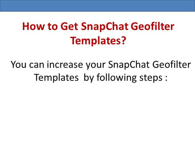snapchat geofilter template free - make your marketing more effective by buy snapchat