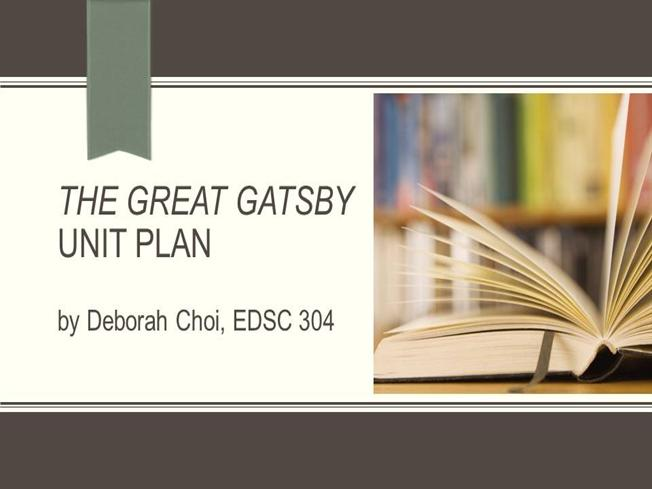 the great gatsby unit plan authorstream. Black Bedroom Furniture Sets. Home Design Ideas