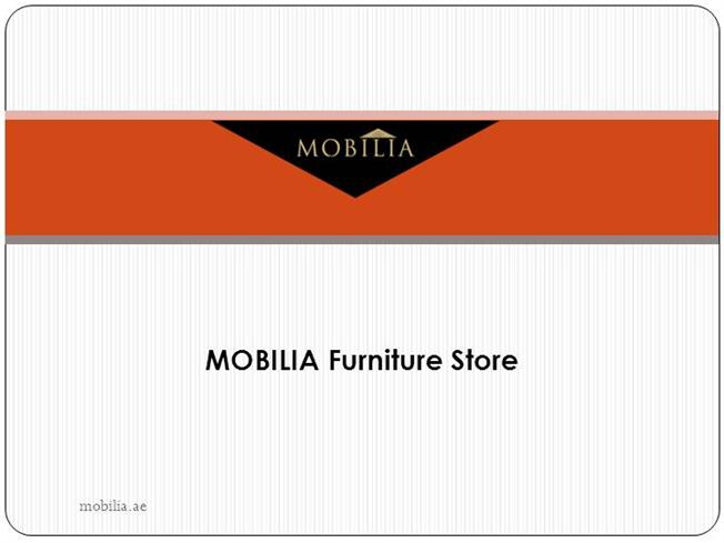 Mobilia furniture dining table in dubai authorstream for Mobilia s a