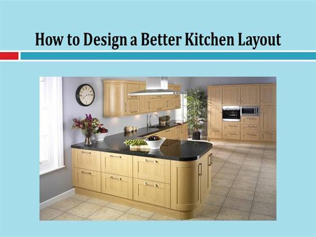 How To Design A Better Kitchen Layout Authorstream