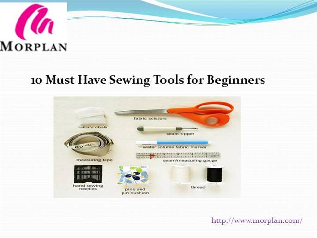 Must have sewing tools for beginners authorstream