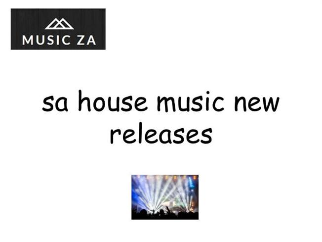 sa house music new releases authorstream