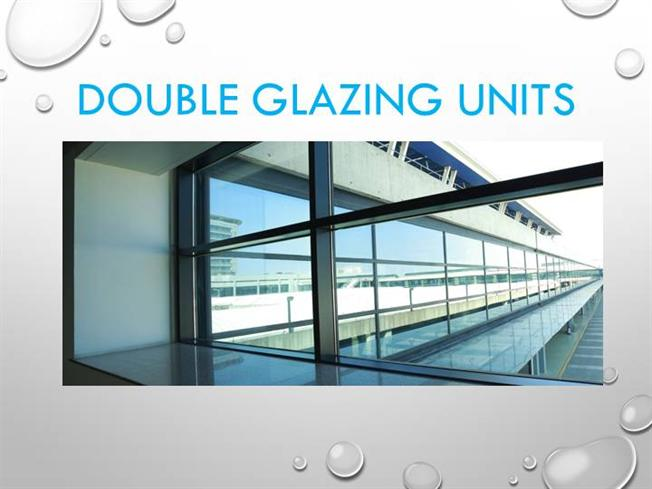 Double Glazed Units : Double glazing units authorstream