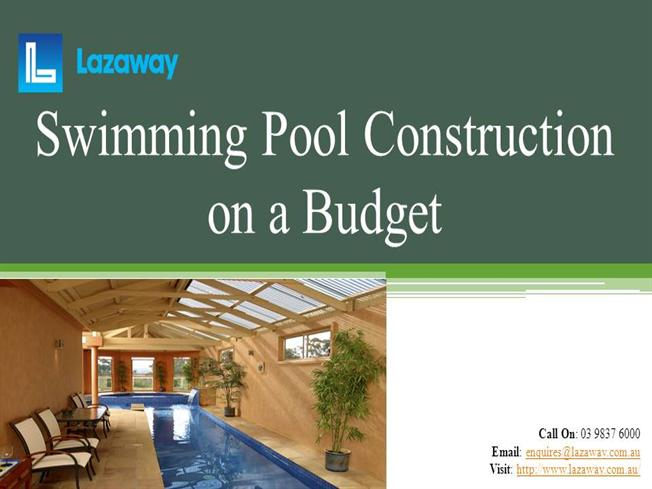 Swimming pool construction on a budget authorstream for Budget swimming pools