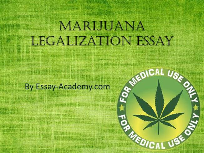 Essay On Legalizing Weed