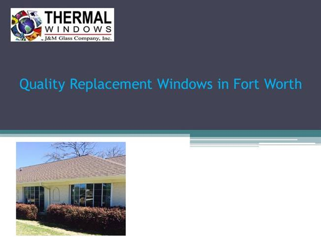 quality replacement windows in fort worth authorstream