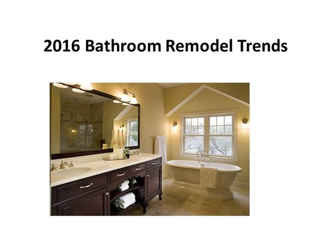 2016 bathroom remodel trends authorstream for Bathroom remodel trends 2016