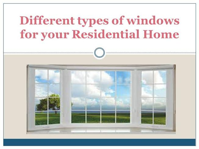 Different types of windows for your residential home for Different types of house windows