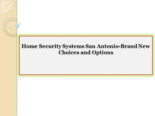 Home Security Systems San Antonio Brand New Choices And