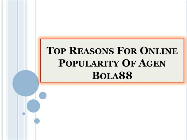 Top Reasons for Online Popularity of Agen Bola88 |authorSTREAM