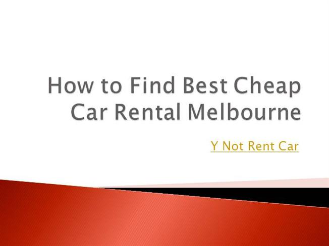 How to Find Best Cheap Car Rental Melbourne |authorSTREAM