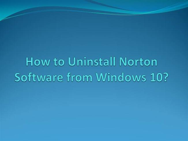 How to Uninstall Norton Software from Windows 10? authorSTREAM