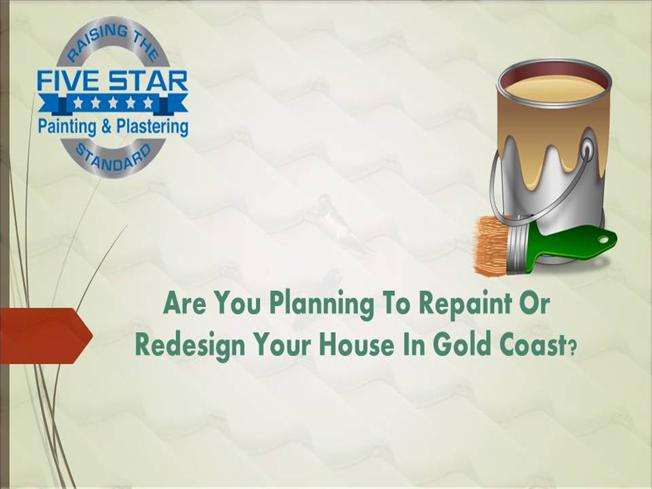 Are you planning to repaint or redesign your house in gold coast authorstream Redesign your home