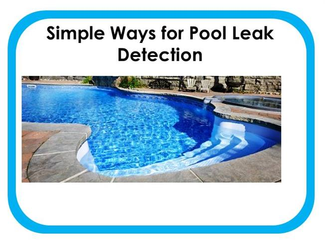 Swimming Pool Leak Detection : Simple ways for pool leak detection authorstream