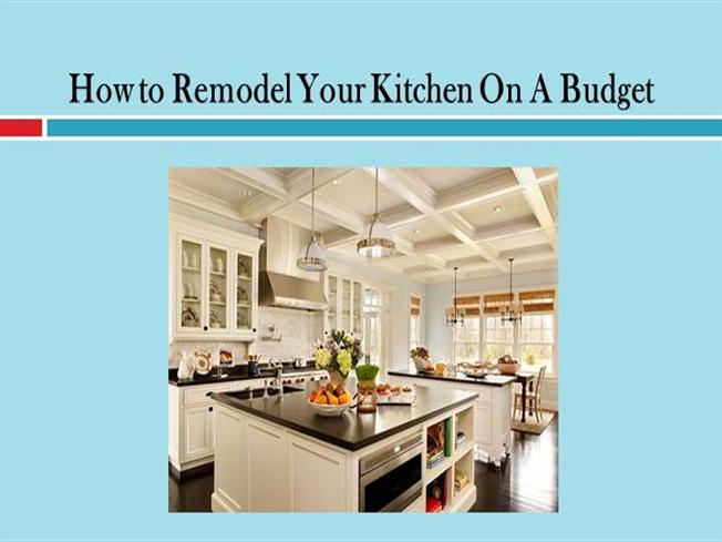 How to remodel your kitchen on a budget authorstream for Renovate a kitchen on a budget