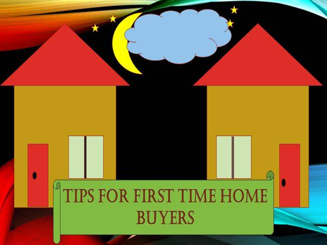 Tips for First Time Home Buyers |authorSTREAM