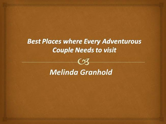 Melinda Granhold Places Every Adventurous Couple Needs