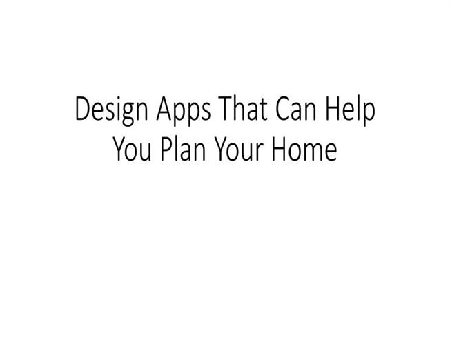Design Apps That Can Help You Plan Your Home Authorstream