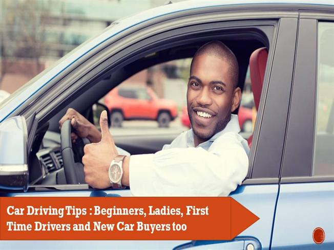 car driving tips beginners  ladies  first time drivers and Beginner Driver tips for first time manual drivers