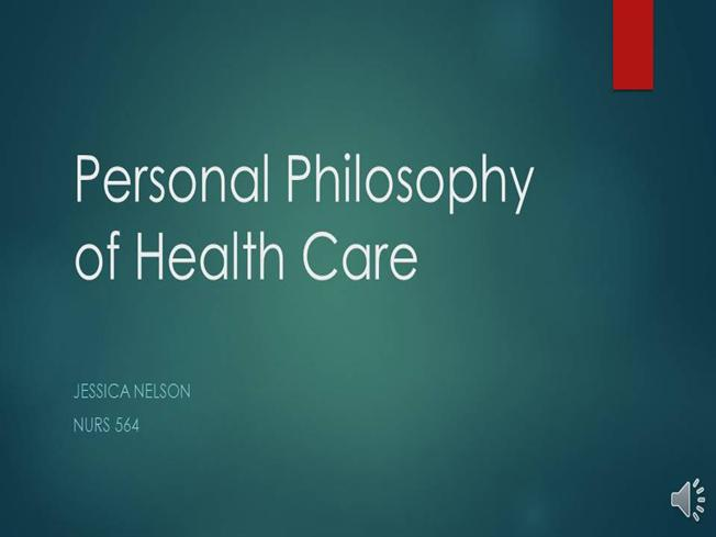 philosophy of healthcare You are here: home about us nursing nursing mission, core values,  philosophy  and collaboration among all members of the patient/family/ healthcare team.