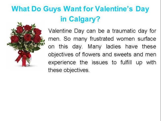 What Do Guys Want For Valentine S Day In Calgary Authorstream